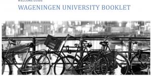 Buku Panduan Kedatangan untuk Mahasiswa Baru Wageningen University